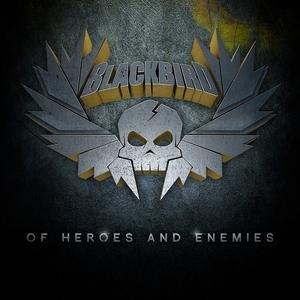 Of Heroes and Enemies | Blackbird