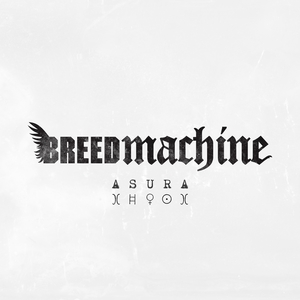 Asura | Breed Machine