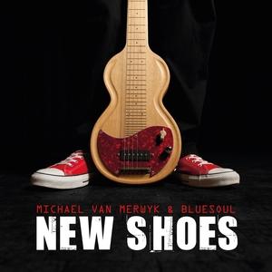 New Shoes   Michael Van Merwyk & Bluesoul