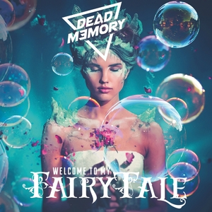 Welcome To My Fairytale | Dead Memory
