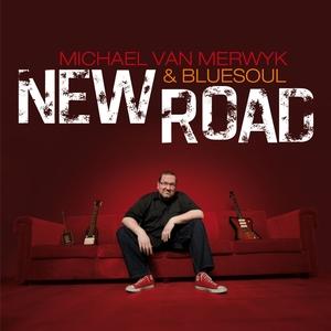 New Road   Michael Van Merwyk & Bluesoul