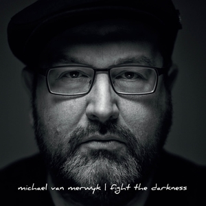 Fight the Darkness | Michael Van Merwyk
