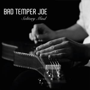 Solitary Mind | Bad Temper Joe