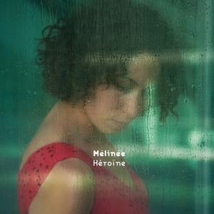 Héroïne | Mélinée
