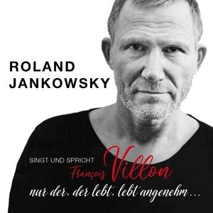 Nur der, der lebt, lebt angenehm ... | Roland Jankowsky