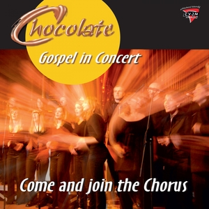 Come and Join the Chorus   Chocolate