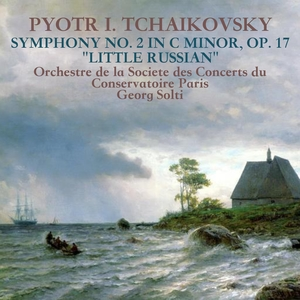 "Tchaikovsky: Symphony No. 2 in C minor, Op. 17 ""Little Russian""   Georg Solti"