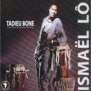 Tadieu Bone | Ismaël Lô