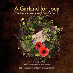 A Garland for Joey: The War Horse Songbook (A Re-Telling with a Postscript of New Works) | Bob Fox