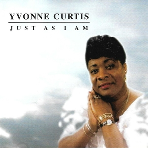 Just as I Am | Yvonne Curtis