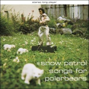 Songs for Polarbears | Snow Patrol