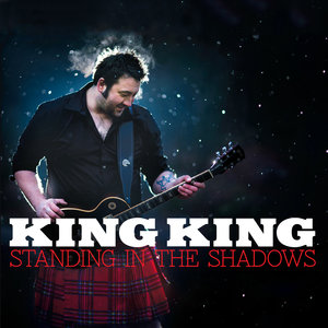 Standing in the Shadows | King King
