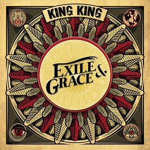 Exile & Grace | King King