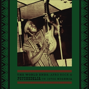 The World Ends: Afro Rock & Psychedelia in 1970s Nigeria | The Funkees