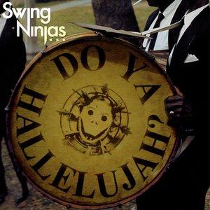 Do Ya Hallelujah? | The Swing Ninjas