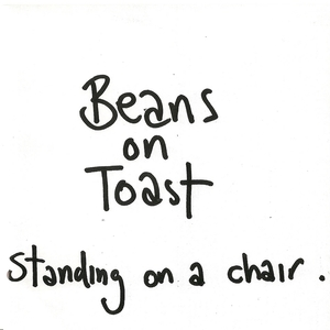 Standing On a Chair   Beans on Toast