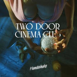 Handshake | Two Door Cinema Club
