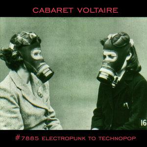 #7885 (Electropunk to Technopop 1978-1985) | Cabaret Voltaire