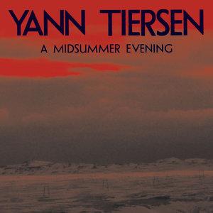 A Midsummer Evening | Yann Tiersen
