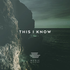 This I Know | Music Ministry