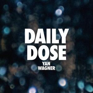 Daily Dose | Yan Wagner