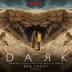 Dark: Cycle 3 (Original Music From The Netflix Series) | Ben Frost
