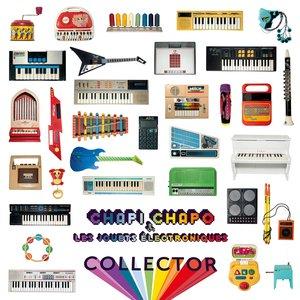 Collector | Chapi Chapo & les jouets électroniques