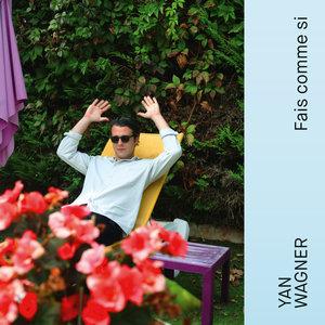 Fais comme si | Yan Wagner