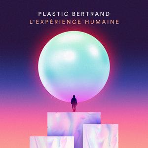 L'Expérience humaine | Plastic Bertrand