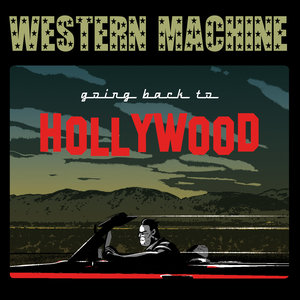Going back to Hollywood | Western Machine
