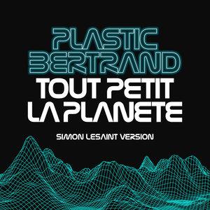 Tout Petit la Planète | Plastic Bertrand