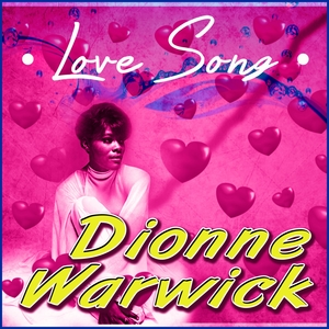 Love Song | Dionne Warwick