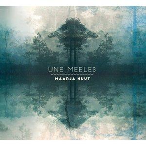 Une Meeles | Maarja Nuut