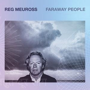 Faraway People | Reg Meuross