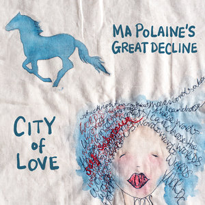 City of Love | Ma Polaine's Great Decline