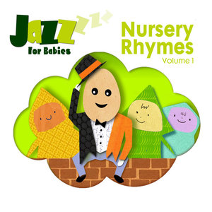 Nursery Rhymes, Vol. 1 | Jazz for Babies
