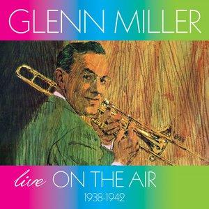 Live on the Air (1938-1942) | Glenn Miller