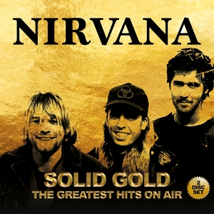 Solid Gold - The Greatest Hits On Air | Nirvana