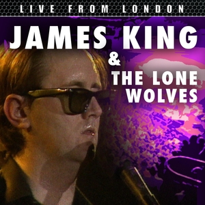 Live From London | James King and the Lone Wolves
