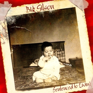 Sentenced To Living | Big Gilson