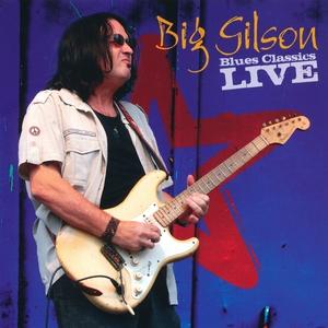 Blues Classics Live | Big Gilson