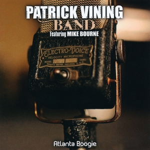 Atlanta Boogie | Patrick Vining Band Featuring Mike Bourne