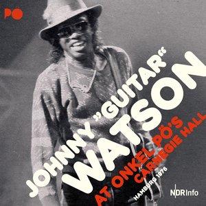 "At Onkel Pö's Carnegie Hall, Hamburg 1976 (Live) | Johnny ""Guitar"" Watson"