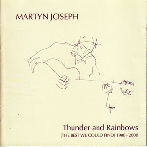 Thunder and Rainbows (The Best We Could Find) | Martyn Joseph