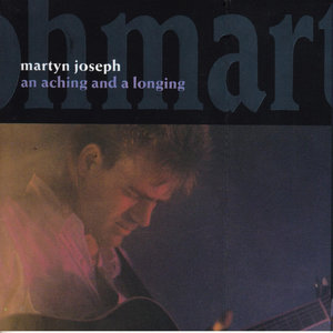 An Aching and a Longing | Martyn Joseph