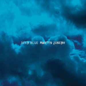 Deep Blue | Martyn Joseph