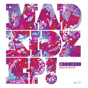 Mad Kidz EP | Crookers