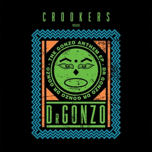 The Gonzo Anthem EP | Crookers