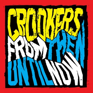 From Then Until Now | Crookers