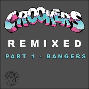 Crookers Remixed, Pt. 1 | Crookers